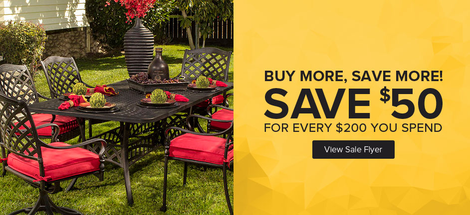 Patio Sale - Save $50 for every $200 you spend. No limit.